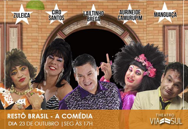 Restô Brasil - 5 grandes humoristas cearenses em 1 só espetáculo no Theatro Via Sul Fortaleza! Ingresso Inteira Plateia Inferior ou Superior por apenas R$15