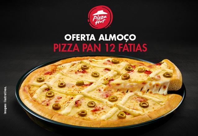 Pode reunir a galera! Tem a espetacular Pizza PAN 12 fatias de R$77,90 por apenas R$39,90 no Almoço da Pizza Hut Beira Mar
