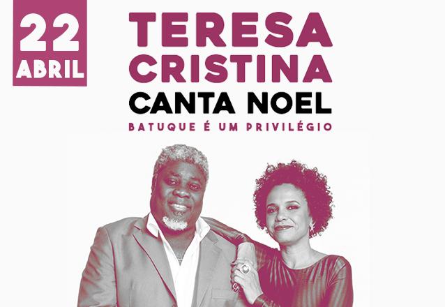 """Samba com alegria e sentimento! Ingresso Inteira Plateia Baixa B para o show """"Teresa Cristina canta Noel"""" no Teatro RioMar por apenas R$70"""