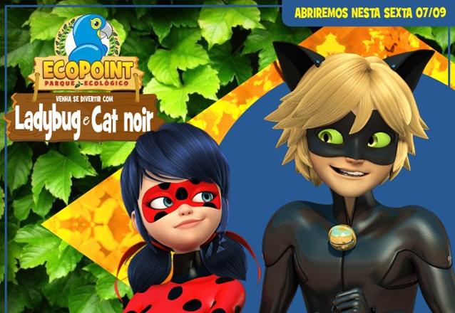 Ecopoint em setembro LADYBUG E CAT NOIR! Ingresso Adulto ou Infantil por apenas R$20. Criança de até 12 anos vestida de verde e amarelo não paga!