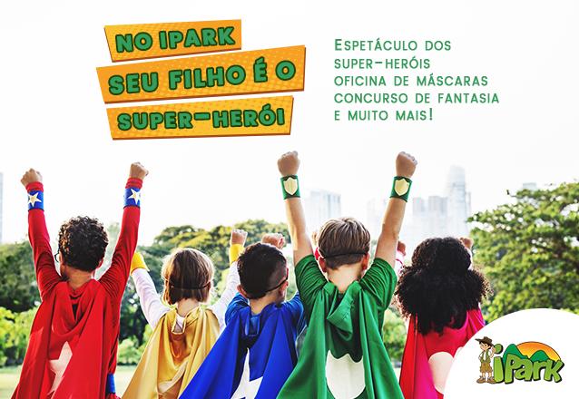 Curta o dia das crianças no iPark com o espetáculo dos SUPER-HERÓIS e muita diversão! 1 ingresso de entrada no iPark com acesso ao espetáculo e 1 pipoca + 1 Atividade aquática + arvorismo + Banho de piscina natural e muito mais por R$27