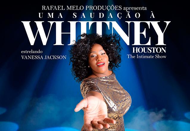"""Terceiro ano de sucesso! Ingresso Inteira Plateia Superior para o espetáculo """"Uma Saudação à Whitney Houston"""" no Theatro ViaSul por apenas R$48,40"""