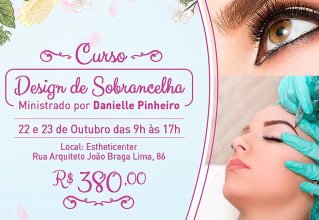 Curso de Design de Sobrancelhas com Danielle Pinheiro na Estheticenter por apenas R$380