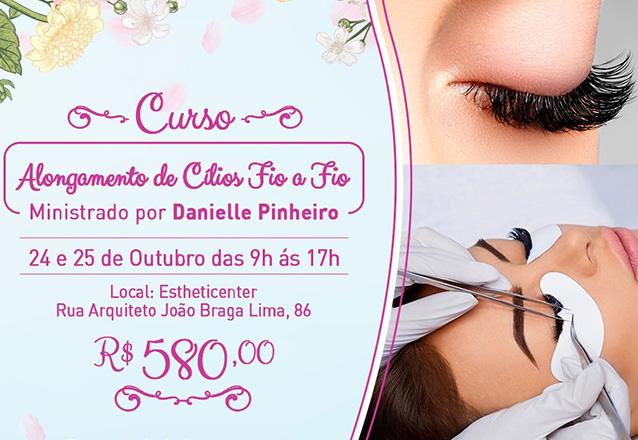 Curso de Alongamento de Cílios Fio a Fio com Danielle Pinheiro na Estheticenter por apenas R$580