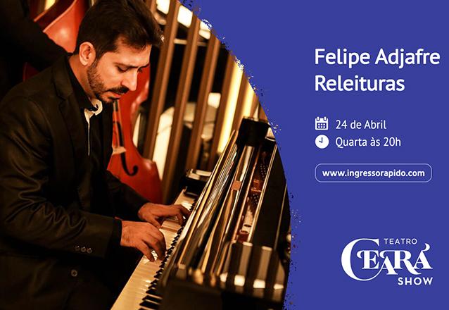"""Ingresso Inteira para o espetáculo """"Felipe Adjafre - Releituras"""" no Teatro Ceará Show de R$60 por apenas R$28,40"""