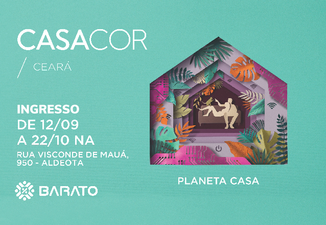 ÚLTIMOS DIAS CASACOR Ceará 21ª edição! 01 Ingresso Inteira válido para Terças ou Quartas de R$50 por apenas R$25