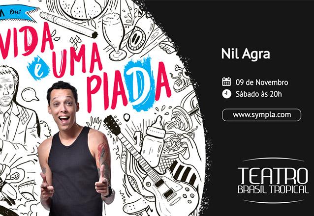 """Imperdível! Ingresso Inteira para qualquer setor para o show de Stand-Up  """"A VIDA É UMA PIADA"""" com Nil Agra por apenas R$23,40 no Teatro Brasil Tropical"""