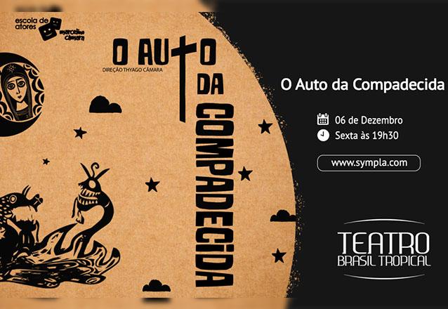 """Um clássico amado por todos! Ingresso Inteira para qualquer setor para o espetáculo """"O Auto da Compadecida"""" de R$60 por apenas R$28,40 no Teatro Brasil Tropical"""