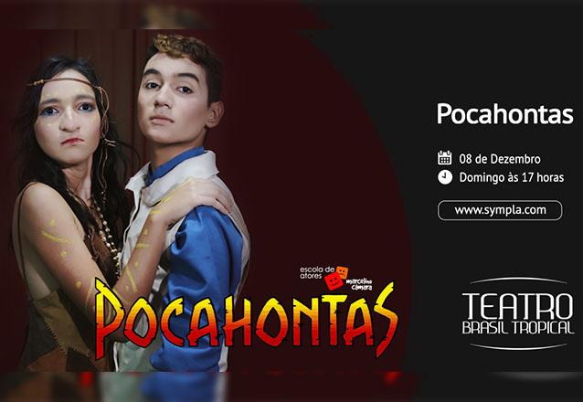 """Imperdível! Ingresso Inteira para qualquer setor para o espetáculo """"Pocahontas"""" de R$40 por apenas R$18,40 no Teatro Brasil Tropical"""