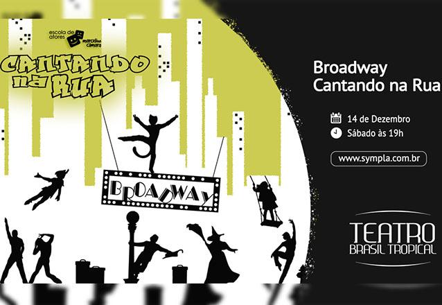 """Ingresso Inteira para qualquer setor para o espetáculo """"Broadway - Cantando na Rua"""" de R$60 por apenas R$28,40 no Teatro Brasil Tropical"""
