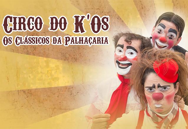 """Ingresso Inteira Plateia Alta para o espetáculo """"O Circo do K'os - Os Clássicos da Palhaçaria"""" dia 16/02 às 17h de R$40 por apenas R$18,40 no Theatro ViaSul"""